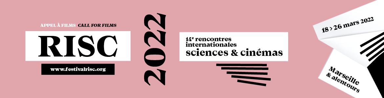 APPEL À FILMS / CALL FOR FILMS - 14E ÉDITION DES RENCONTRES INTERNATIONALES SCIENCES & CINÉMAS (RISC)